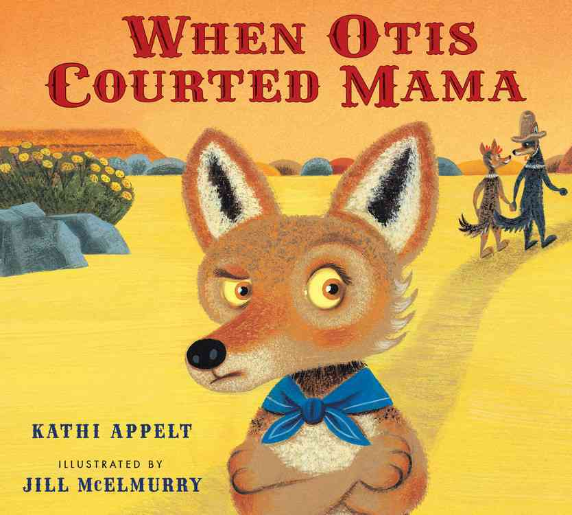 When Otis Courted Mama By Appelt, Kathi/ McElmurry, Jill (ILT)