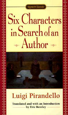 Six Characters in Search of an Author By Pirandello, Luigi/ Bentley, Erice (TRN)/ Bentley, Eric